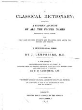 A Classical Dictionary: Containing a Copious Account of All Proper Names Mentioned in Ancient Authors, with the Value of Coins, Weights, and Measures Used Among the Greeks and Romans, and a Chronological Table