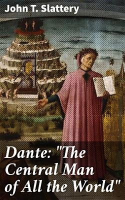 Dante   The Central Man of All the World