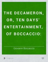 The Decameron, Or, Ten Days' Entertainment, of Boccaccio:: Volume 4