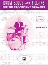 Drum Solos and Fill-Ins for the Progressive Drummer, Book 1: Learn How to Play Drum Fills and Solos on the Drumset