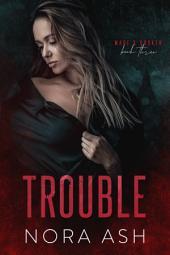 Trouble (Made & Broken #3): A Bad Boy Mafia Romance