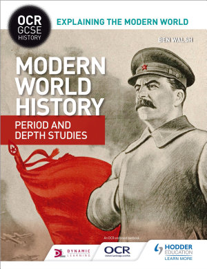 OCR GCSE History Explaining the Modern World  Modern World History Period and Depth Studies
