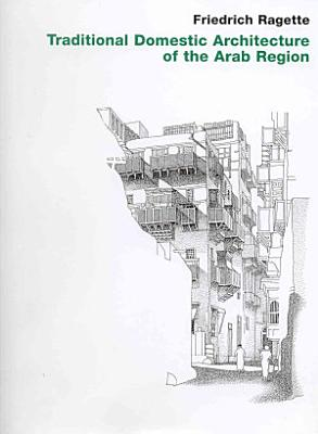Traditional Domestic Architecture of the Arab Region