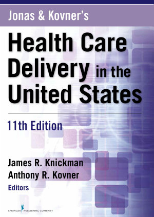 Jonas and Kovner s Health Care Delivery in the United States  11th Edition PDF