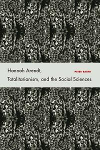 Hannah Arendt  Totalitarianism  and the Social Sciences Book