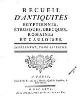 Recueil d'antiquités egyptiennes, etrusques, grecques, et romaines: Volume7