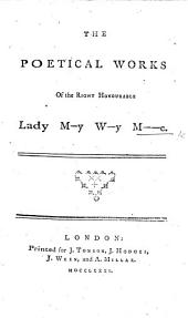 The Poetical Works of the Right Honourable Lady M-y W-y M-e [i.e. Mary Wortley Montagu].