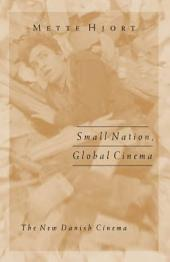 Small Nation, Global Cinema: The New Danish Cinema
