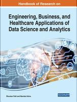 Handbook of Research on Engineering  Business  and Healthcare Applications of Data Science and Analytics PDF