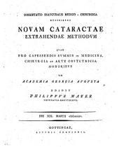 Diss. inaug. med.-chir. describens novam cataractae extrahendae methodum