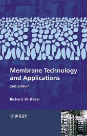 Membrane Technology and Applications: Edition 2
