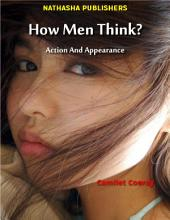 How Men Think? : Action and Appearance