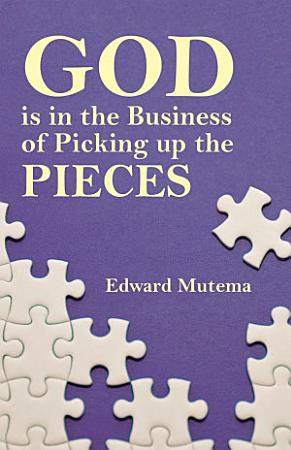 God Is in the Business of Picking up the Pieces PDF