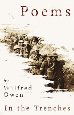 Poems by Wilfred Owen   In the Trenches PDF