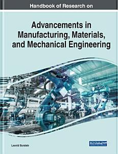 Handbook of Research on Advancements in Manufacturing  Materials  and Mechanical Engineering