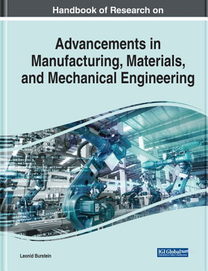 Handbook of Research on Advancements in Manufacturing  Materials  and Mechanical Engineering PDF