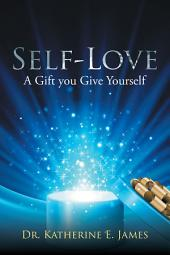 Self-Love: A Gift You Give Yourself