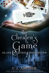 The Cheater's Game: Book 7 of the Glass and Steele series