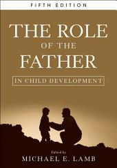 The Role of the Father in Child Development: Edition 5