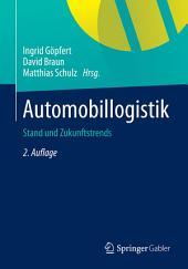 Automobillogistik: Stand und Zukunftstrends, Ausgabe 2