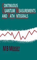 Continuous Quantum Measurements and Path Integrals PDF