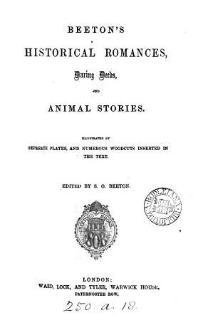Beeton s Historical romances  daring deeds  and animal stories  ed  by S O  Beeton PDF