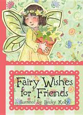 Fairy Wishes for Friends: A Pocket Treasure Book of Friendly Thoughts