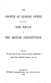 "The Growth of Russian Power, Contingent on the Decay of the British Constitution. [By S. E. Rolland.] Reprinted ... from the ""Morning Herald"" of 1856"
