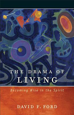 The Drama of Living