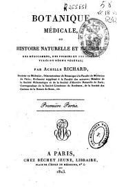 Botanique médicale ou Histoire naturelle et médicale des médicaments, des poisons et des alimens tirés du regne végétal: Volume1