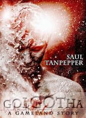 Golgotha: Prequel to S.W. Tanpepper's GAMELAND