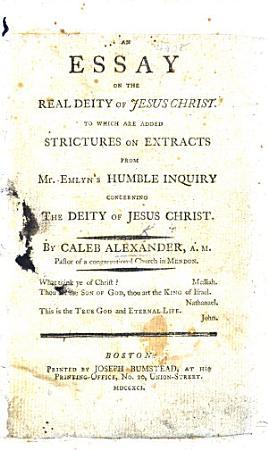 An Essay on the Real Deity of Jesus Christ PDF