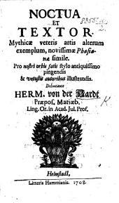 Noctua et Textor. Mythicae veteris artis alterum exemplum, etc