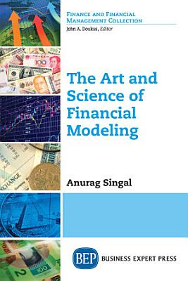 The Art and Science of Financial Modeling PDF
