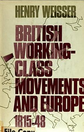 British Working class Movements and Europe  1815 48 PDF