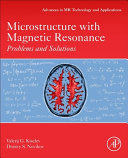 Microstructure with Magnetic Resonance
