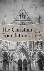 The Christian Foundation Vol. I. No. XII