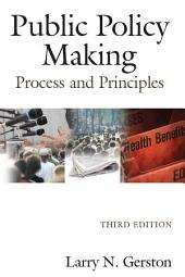 Public Policy Making: Process and Principles, Edition 3