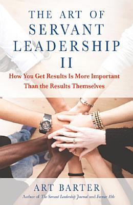 The Art of Servant Leadership II