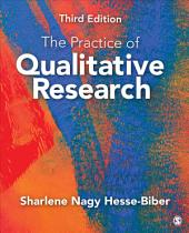 The Practice of Qualitative Research: Engaging Students in the Research Process, Edition 3