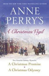 Anne Perry's Christmas Vigil: Two Victorian Holiday Mysteries