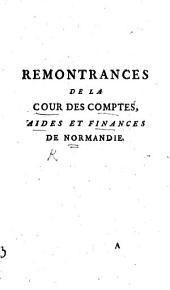 Remonstrances de la Cour des Comptes, Aides et Finances de Normandie (sur les Lettres-Patentes du 10 Août dernier, qui valident les impositions levées dans les Généralités de Rouen et Caen, pendant les années 1759 et 1760, pour la dépense des Milices Garde-côtes. Rouen, 18 Avril 1763).