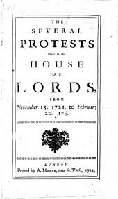 The Several Protests Made in the House of Lords, from November 13, 1721, to February 20, 17 21/22