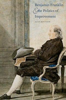 Benjamin Franklin and the Politics of Improvement PDF