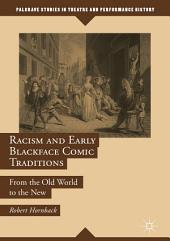Racism and Early Blackface Comic Traditions: From the Old World to the New