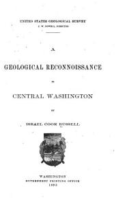 A Geological Reconnoissance in Central Washington