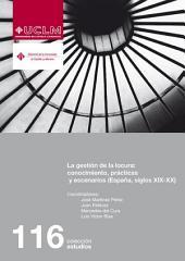 La gestión de la locura: conocimiento, prácticas y escenarios: (España, siglos XIX-XX)