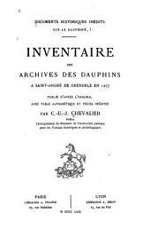 Inventaire des archives des Dauphins a Saint-André de Grenoble en 1277: Publié d'après l'original avec table alphabétique et piéces inédites, Volumes1à2