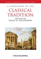 A Companion to the Classical Tradition PDF