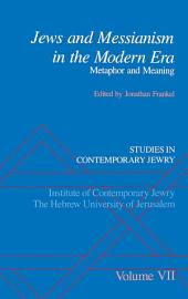 Studies in Contemporary Jewry: Volume VII: Jews and Messianism in the Modern Era: Metaphor and Meaning